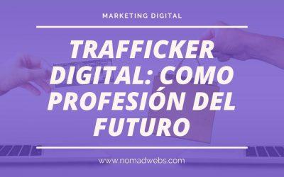 Profesiones con más proyección del futuro: Trafficker digital