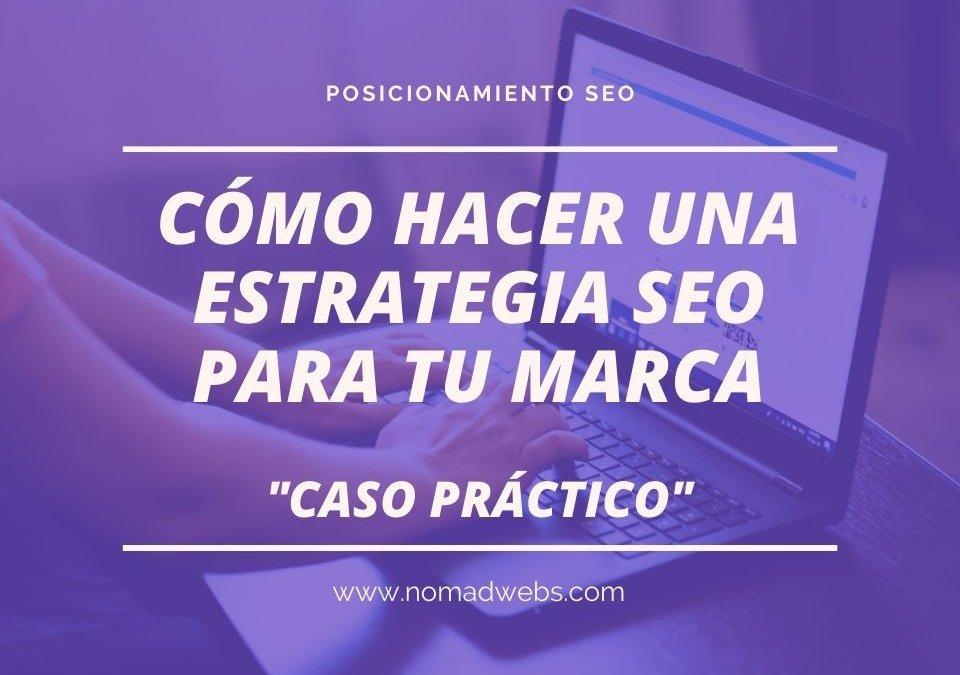 ¿Cómo hacer una estrategia SEO para tu marca? Ejemplo práctico.