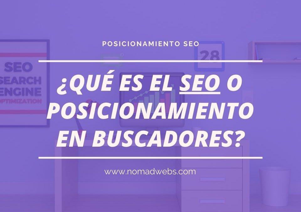 ¿Qué es el SEO o posicionamiento en buscadores?